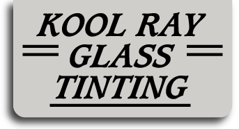 Kool Ray Glass Tinting